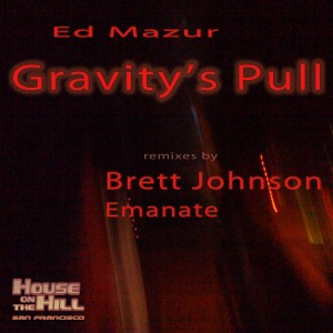 "New release! ""Gravity's Pull"" by Ed Mazur, remixed by Brett Johnson and Emanate"